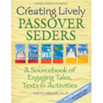 Creating a Living Passover Seder - An Interactive Sourcebook of Tales