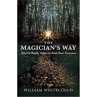 The Magician's Way - What it Really Takes to Find Your Treasure by Wil