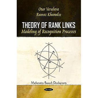 Theory of Rank Links - Modeling of Recognition Processes by Otar Verul