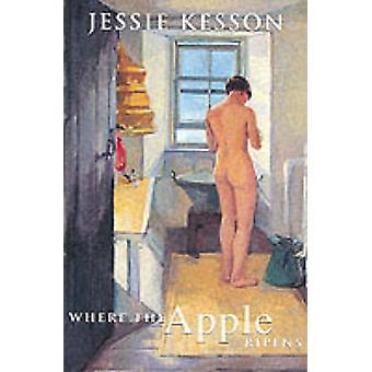 Where the Apple Ripens (New edition) by Jessie Kesson - 9781903265000