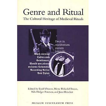 Genre and Ritual - The Cultural Heritage of Medieval Rituals by Nils H