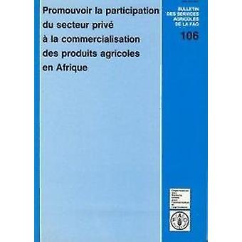 Promouvoir La Participation Du Secteur Prive a la Commercialisation D