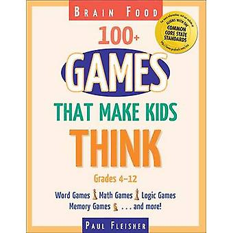 Brain Food - 100+ Games That Make Kids Think by Paul Fleisher - Patric
