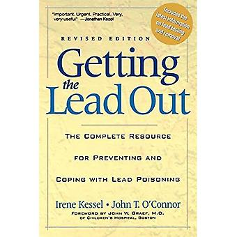 Getting the Lead Out : The Complete Resource for Preventing and Coping with Lead Poisoning
