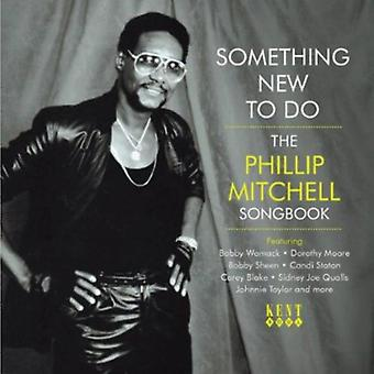 Something New to Do-the Philip Mitchell Songbook - Something New to Do-the Philip Mitchell Songbook [CD] USA import