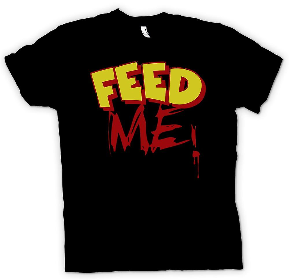 Womens T-shirt - Feed Me! - Funny Quote