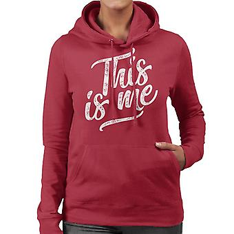 The Greatest Showman This Is Me Text Women's Hooded Sweatshirt