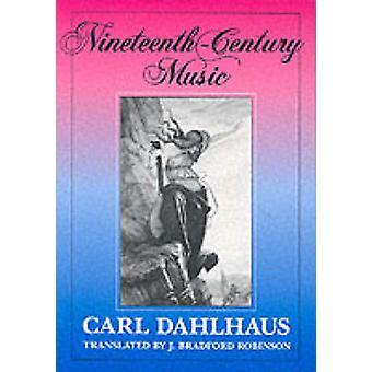 Nineteenth-Century Music by Carl Dahlhaus - 9780520076440 Book