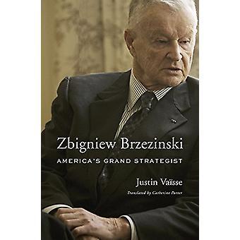 Zbigniew Brzezinski - America'S Grand Strategist by Justin Vaisse - 97