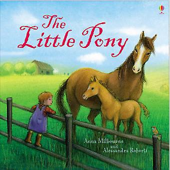 The Little Pony by Anna Milbourne - Alessandra Roberti - 978074609375