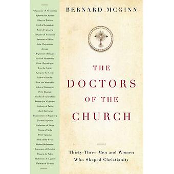 The Doctors of the Church - Thirty-Three Men and Women Who Shaped Chri
