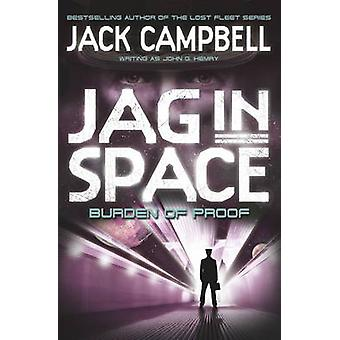 JAG in Space - Burden of Proof (Book 2) by Jack Campbell - 9780857689