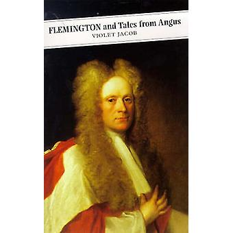 Flemington and Tales from Angus (Main) by Violet Jacob - Carol Anders