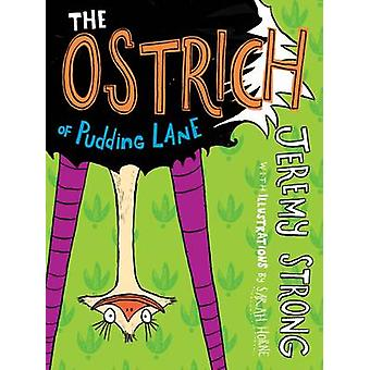 The Ostrich of Pudding Lane by Jeremy Strong - Sarah Horne - 97817811