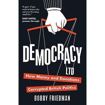 Ltd de la democracia - como dinero y donaciones han corrompido la política británica