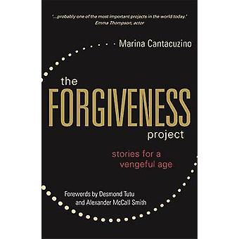 Tilgivelse projekt - historier til en hævngerrig alder af Marina Cantacuzino