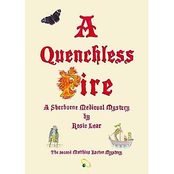 A Quenchless Fire by A Quenchless Fire - 9781786233578 Book