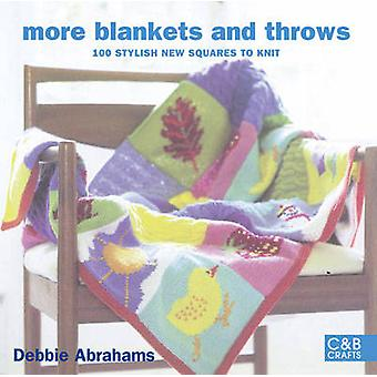 More Blankets and Throws - 100 Stylish New Squares to Knit by Debbie A