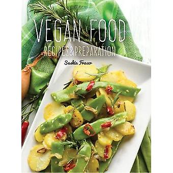 Vegan Food - Recipes & Preparation by Saskia Fraser - Flame Tree Studi