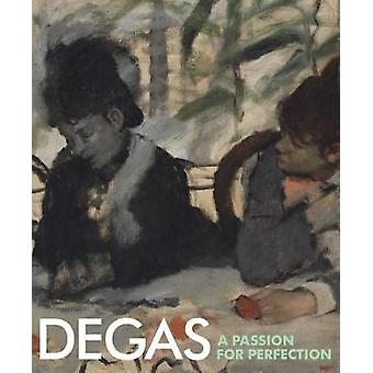 Degas - A Passion for Perfection by Jane Munro - 9780300228236 Book