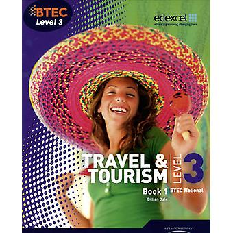 BTEC Level 3 National Travel and Tourism Student Book 1 - Book 1 by Gi