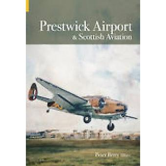 Prestwick Airport och Scottish Aviation av Peter Berry - 978075243484