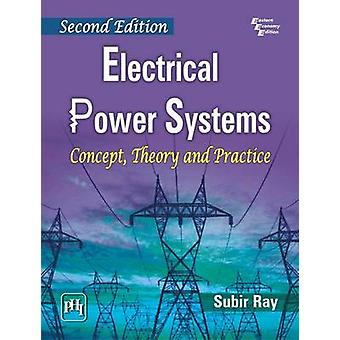 Electrical Power Systems - Concept - Theory and Practice (2nd Revised