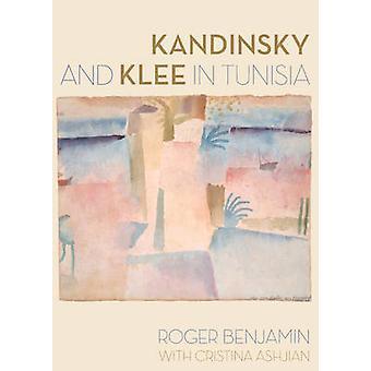 Kandinsky e Klee na Tunísia por Roger Benjamin - Cristina Ashjian-