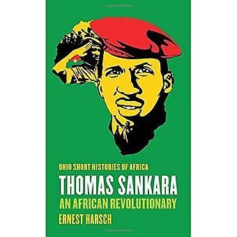 Thomas Sankara: En afrikansk revolutionär (Ohio kort historia av Afrika)