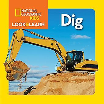 National Geographic Kids Look and Learn: Dig! (Look & Learn)