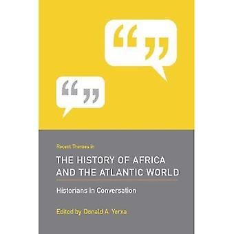 Senaste teman i Afrika och Atlanten världen (historiker i konversation) historia (historiker i konversation)