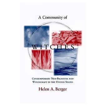 Een Gemeenschap van heksen: hedendaagse Neo-Pagan ism and Witchcraft in de Verenigde Staten (Studies in Comparative Religion)