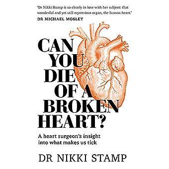 Kan je sterven van een gebroken hart?: een hart surgeon's inzicht in wat ons maakt teek