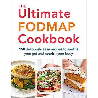 The Ultimate FODMAP Cookbook: 150 deliciously easy recipes to soothe your gut and nourish your body (Paperback)