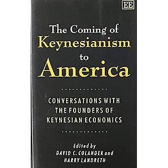 Coming of Keynesianism to America Conversation With the Founders of Keynesian Economics