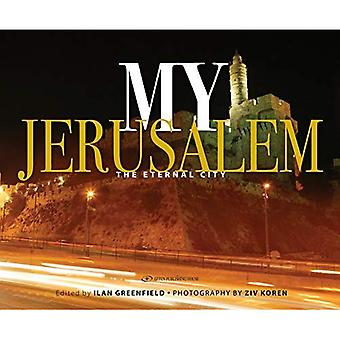 My Jerusalem: The Eternal City