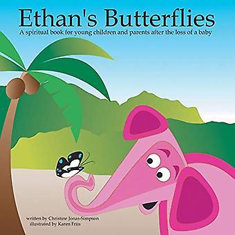 Ethans sommerfugler: en åndelig bok for unge barn og foreldre etter tapet av en Baby