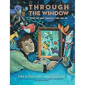 Through the Window: Views of Marc Chagall's Life and� Art