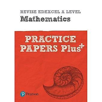 Revise Edexcel A level Mathematics Practice Papers Plus: for the 2017 qualifications (REVISE Edexcel GCE Maths 2017)