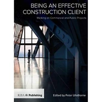 Being an Effective Construction Client: Working� on Commercial and Public Projects