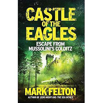 Burg der Adler: Flucht aus der Mussolini Colditz