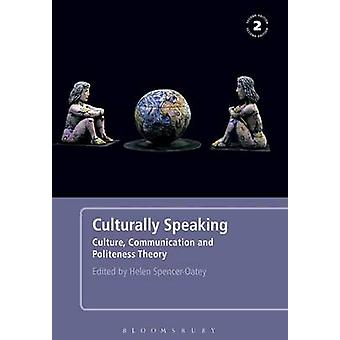Culturally Speaking Culture Communication and Politeness Theory by SpencerOatey & Helen