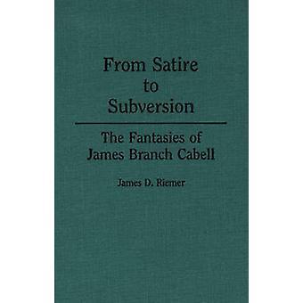 Von Satire auf Subversion die Fantasien von James Branch Cabell von Riemer & James D.