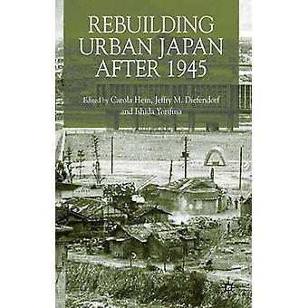 إعادة بناء المناطق الحضرية اليابان بعد عام 1945 من ديفيندورف آند م بالجفري.