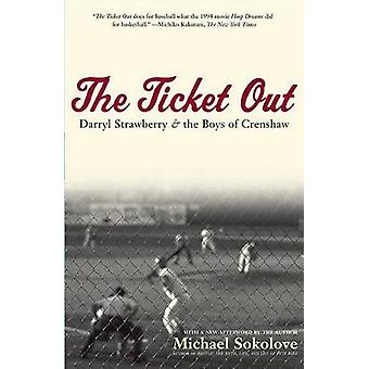 The Ticket Out Darryl Strawberry and the Boys of Crenshaw by Sokolove & Michael