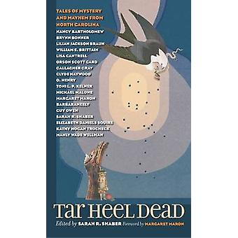 Tar Heel Dead Tales of Mystery and Mayhem from North Carolina by Shaber & Sarah R.