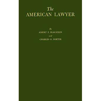The American Lawyer A Summary of the Survey of the Legal Profession by Porter & Charles O.