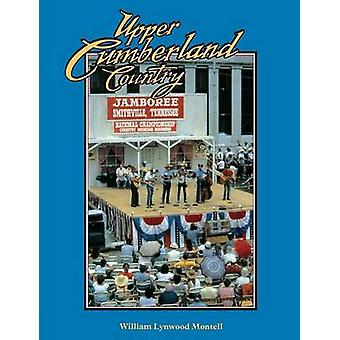 Upper Cumberland Country by Montell & William & Lynwood