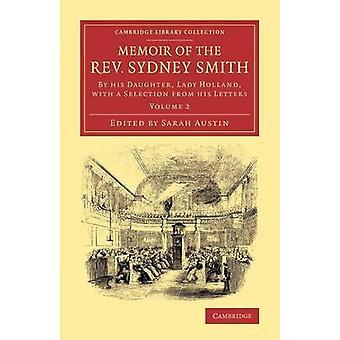 Av pastor Sydney Smith av hans datter Lady Holland med et utvalg fra hans brev av Holland & Saba