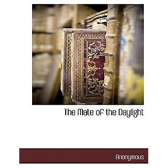 The Mate of the Daylight by Anonymous & .